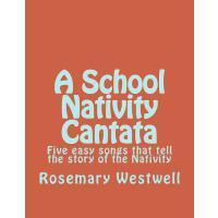 【预订】A School Nativity Cantata: Five Easy Songs That Tell th