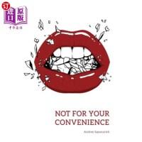【中商海外直订】Not for Your Convenience
