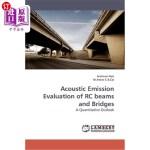 【中商海外直订】Acoustic Emission Evaluation of Rc Beams and Bridge
