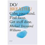 Do Breathe 呼吸:冷静你的头脑.找到焦点.把事情做好 英文原版励志读物