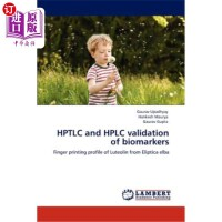 【中商海外直订】Hptlc and HPLC Validation of Biomarkers
