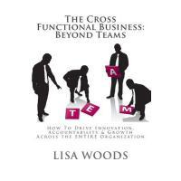 【预订】The Cross Functional Business: Beyond Teams: How to Dri