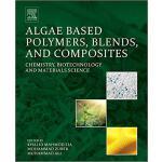【预订】Algae Based Polymers, Blends, and Composites 9780128123