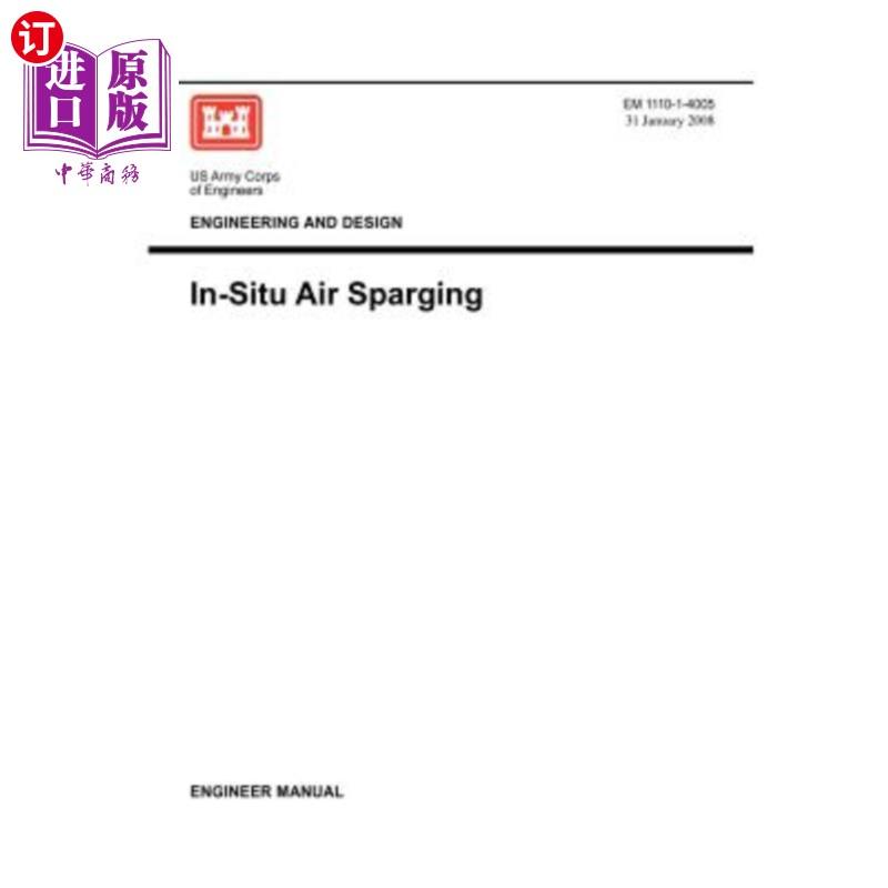 【中商海外直订】Engineering and Design: In-Situ Air Sparging (Engineer Manual EM 1110-1-4005)