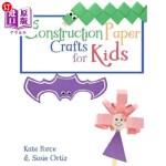 【中商海外直订】Construction Paper Crafts for Kids