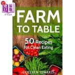 【中商海外直订】Farm To Table: 50 Recipes for Clean Eating