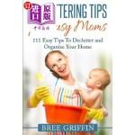 【中商海外直订】Decluttering Tips for Busy Moms: 111 Easy Tips to D