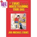 【中商海外直订】The Evans Guide for Housetraining Your Dog