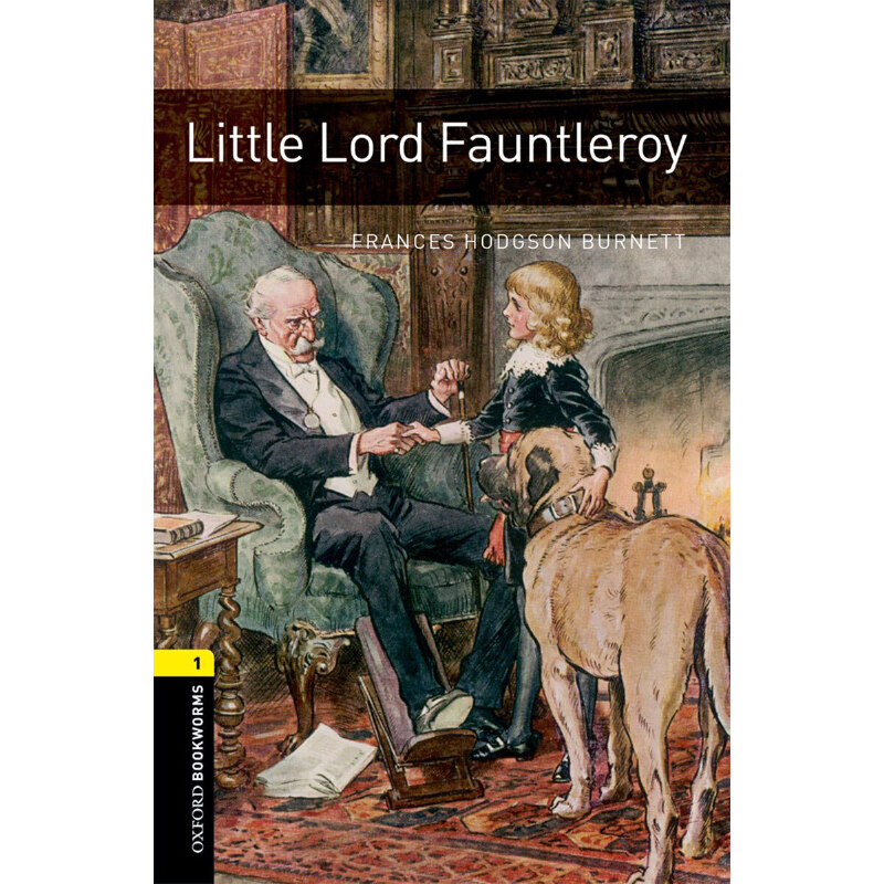 Oxford Bookworms Library: Level 1: Little Lord Fauntleroy 牛津书虫分级读物1级:小爵爷(英文原版)