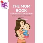 【中商海外直订】The Mom Book. 75 Tips and Tricks for New Moms . Eve