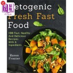 【中商海外直订】Ketogenic Fresh Fast Food: 100 Fast, Healthy and De