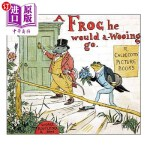 【中商海外直订】A Frog He Would A-Wooing Go
