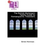 【中商海外直订】The British Workman's Family Guide to Homaopathic T