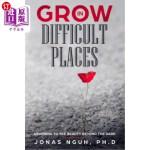 【中商海外直订】Grow in Difficult Places: Learning to See Beauty Be