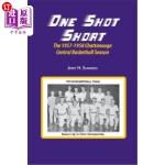 【中商海外直订】One Shot Short: The 1957-1958 Chattanooga Central B