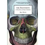 【预订】The Anatomist: A True Story of Gray's Anatomy