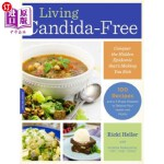 【中商海外直订】Living Candida-Free: 100 Recipes and a 3-Stage Prog