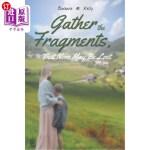 【中商海外直订】Gather the Fragments: That None May Be Lost