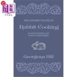 【中商海外直订】The Gourmet's Guide To Rabbit Cooking, In One Hundr