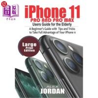 【中商海外直订】iPhone 11 Pro and Pro Max Users Guide For the Elder