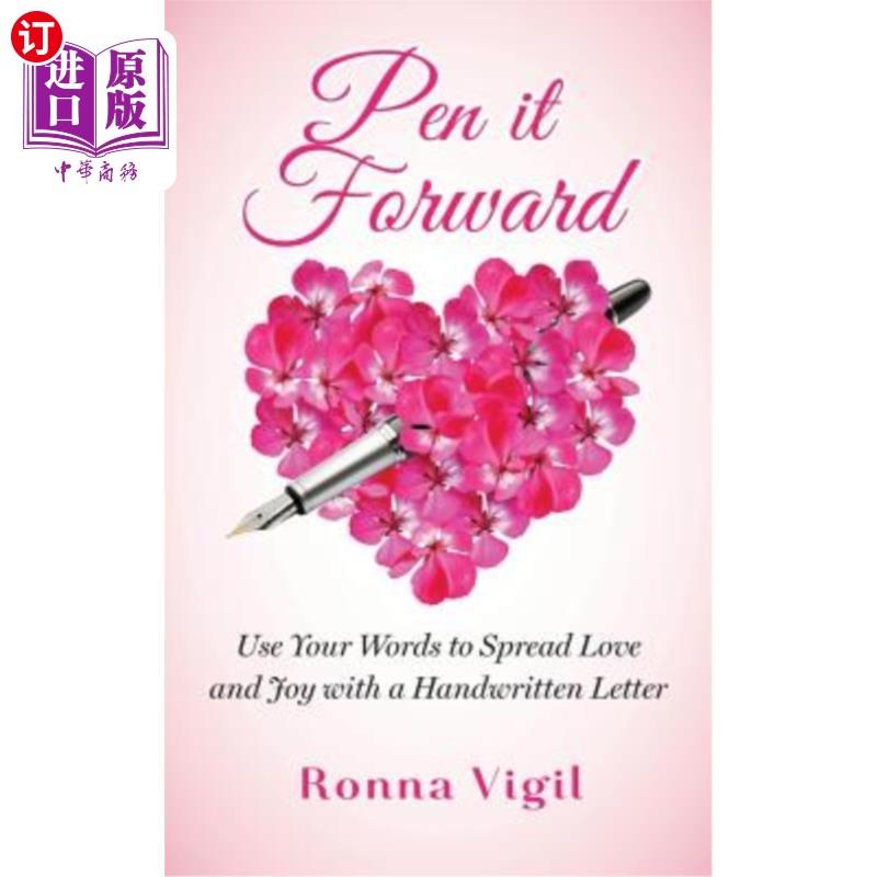 【中商海外直订】Pen it Forward: Use Your Words to Spread Love and Joy with a Handwritten Letter