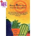【中商海外直订】Elimin 8 Plus Corn Food Allergy Cookbook Life Can B