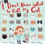 【预订】I Don't Know What to Call My Cat