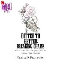 【中商海外直订】Bitter to Better: Breaking Chains