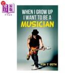 【中商海外直订】When I grow up I want to be a musician