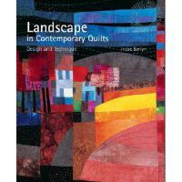 【预订】Landscape in Contemporary Quilts: Design and Technique