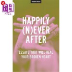 【中商海外直订】Happily (N)Ever After: Essays That Will Heal Your B