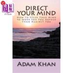 【中商海外直订】Direct Your Mind: How to Steer Your Mind to Work fo