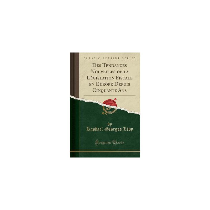 【预订】Des Tendances Nouvelles de la L?gislation Fiscale En Europe Depuis Cinquante ANS (Classic Reprint) 预订商品,需要1-3个月发货,非质量问题不接受退换货。