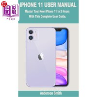 【中商海外直订】iPhone 11 User Manual: Master Your New iPhone 11 In