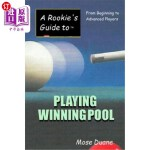 【中商海外直订】A Rookie's Guide to Playing Winning Pool: From Begi
