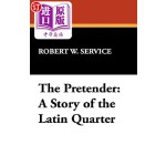 【中商海外直订】The Pretender: A Story of the Latin Quarter