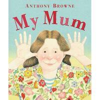 【现货】My Mum 英文原版 我妈妈 经典原版亲子读物【0-3岁宝宝的入门绘本】 安东尼布朗 绘本