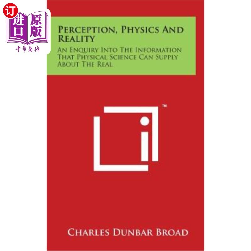 【中商海外直订】Perception, Physics And Reality: An Enquiry Into The Information That Physical Science Ca...