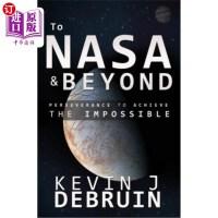 【中商海外直订】TO NASA and BEYOND: Perseverance to Achieve the Imp