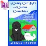 【中商海外直订】A Crazy Cat Lady and Canine Crunchies