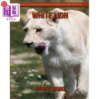 【中商海外直订】White Lion: Beautiful Pictures & Interesting Facts