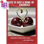 【中商海外直订】Life Is Just A Bowl Of Cherries: Short Stores with