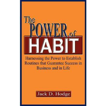 【预订】The Power of Habit: Harnessing the Power to Establish Routines That Guarantee Success in Business and in Life 预订商品,需要1-3个月发货,非质量问题不接受退换货。