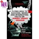 【中商海外直订】Drake: Flying High to Success, Weird and Interestin