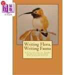 【中商海外直订】Writing Flora, Writing Fauna: A Collection of Poems
