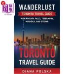 【中商海外直订】Toronto Travel Guide: Wanderlust Toronto Travel Gui