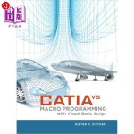 【中商海外直订】Catia V5: Macro Programming with Visual Basic Scrip