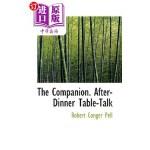 【中商海外直订】The Companion. After-Dinner Table-Talk