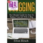 【中商海外直订】Blogging: The Ultimate Guide on How to Replace Your