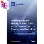 【中商海外直订】Observations and Theory of Short GRBs at the Dawn o